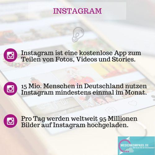 Instagram ist eine kostenlose App zum Teilen von Fotos, Videos und Stories. 15 Millionen Menschen in Deutschland nutzen Instagram mindestens einmal im Monat. Pro Tag werden weltweit 95 Millionen Bilder auf Instagram hochgeladen.