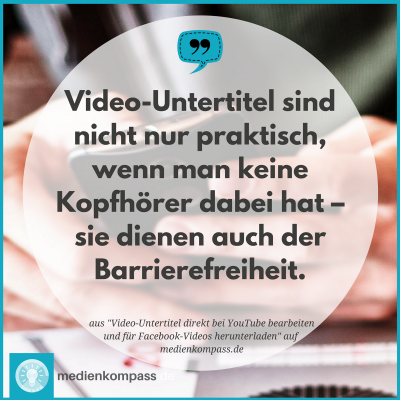 Anleitung für Video-Untertitel bei YouTube und Facebook: Video-Untertitel bei YouTube und Facebook sind praktisch für unterwegs, wenn man keine Kopfhörer dabei hat. Außerdem dienen die Untertitel der Barrierefreiheit.