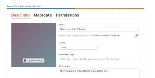 Im nächsten Schritt können Sie ein Foto, Titel und eine Beschreibung für Ihre Soundcloud-Datei anlegen.