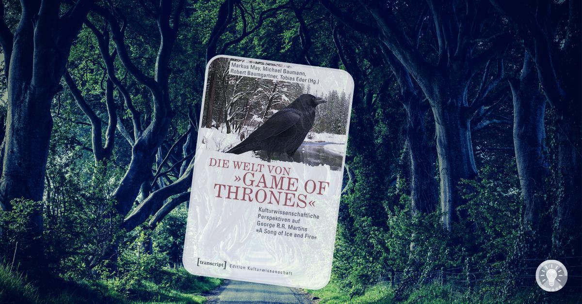 Bücher über Game of Thrones für Unterricht, Bildung, Jugendarbeit, Schule und im pädagogischen Kontext