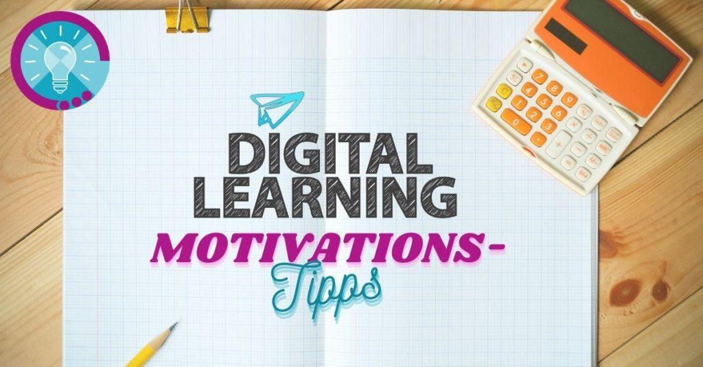 Motivationstipps digitales Lernen